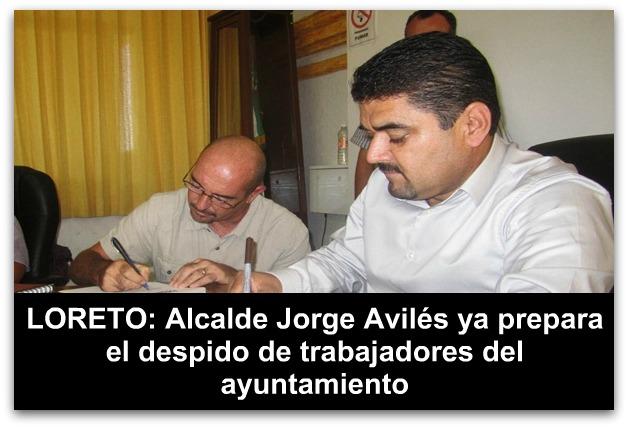 - jorge-alberto-aviles-perez-despidos-en-loreto